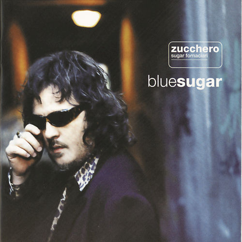 Play & Download Blue Sugar by Zucchero | Napster
