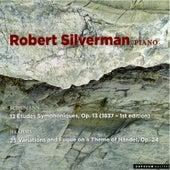 Play & Download Schumann: Etudes Symphoniques - Brahms: Handel Variations by Robert Silverman | Napster