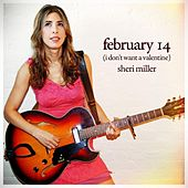 Play & Download February 14 (I Don't Want a Valentine) by Sheri Miller | Napster