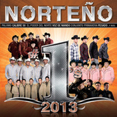 Play & Download Norteño #1's 2013 by Various Artists | Napster