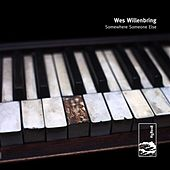 Play & Download Somewhere Someone Else by Wes Willenbring | Napster