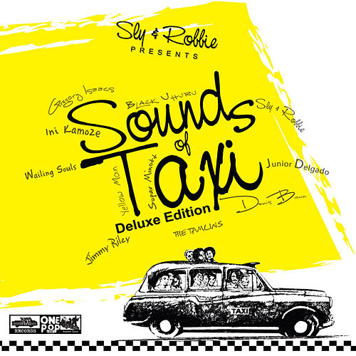 Play & Download Sly & Robbie Presents Sounds of Taxi Deluxe Edition by Various Artists | Napster
