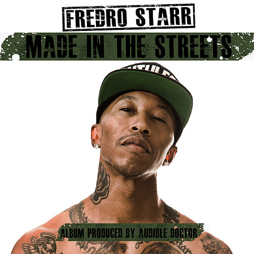 Made In the Streets by Fredro Starr