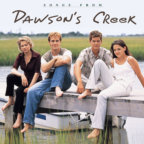 Play & Download Songs From Dawson's Creek by Various Artists | Napster