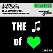 Play & Download The Sound of Love (Remixes) - Single by Liam Shachar | Napster