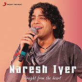 Play & Download Naresh Iyer: Straight from the Heart by Various Artists | Napster
