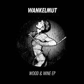 Wood & Wine EP by Wankelmut
