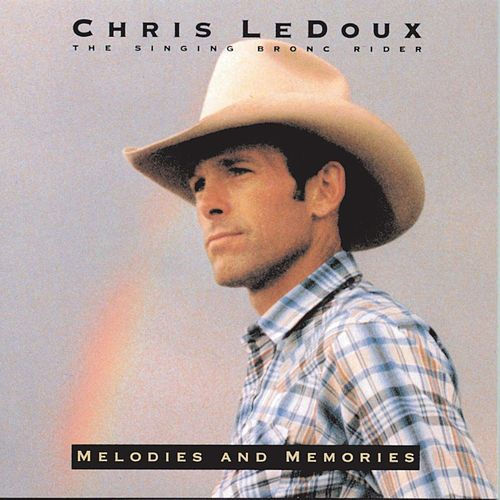 Play & Download Melodies And Memories by Chris LeDoux | Napster