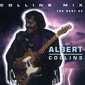 Collins Mix (The Best Of Albert Collins) by Albert Collins