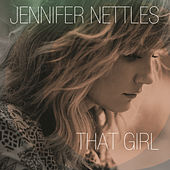 Play & Download That Girl by Jennifer Nettles | Napster