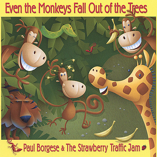 Play & Download Even The Monkey Fall Out Of The Trees by Paul Borgese and the Strawberry Traffic Jam | Napster