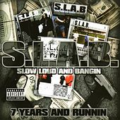 Play & Download 7 Years And Runnin' by S.L.A.B. | Napster