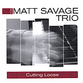 Play & Download Cutting Loose by Matt Savage | Napster