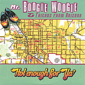 Play & Download Hot Enough For Ya? by Mr. Boogie Woogie | Napster