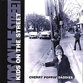 Play & Download Kids On The Street by Cherry Poppin' Daddies | Napster