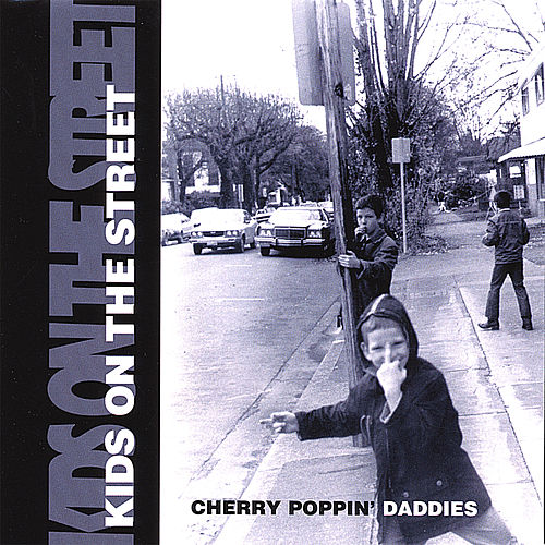 Kids On The Street by Cherry Poppin' Daddies