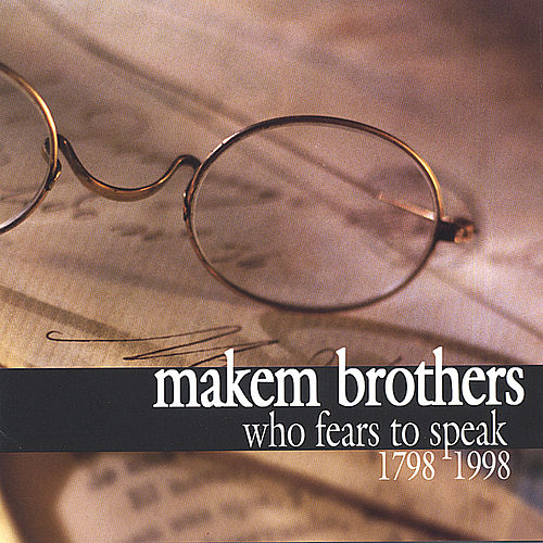 Play & Download Who Fears To Speak (1798-1998) by Tommy Makem | Napster