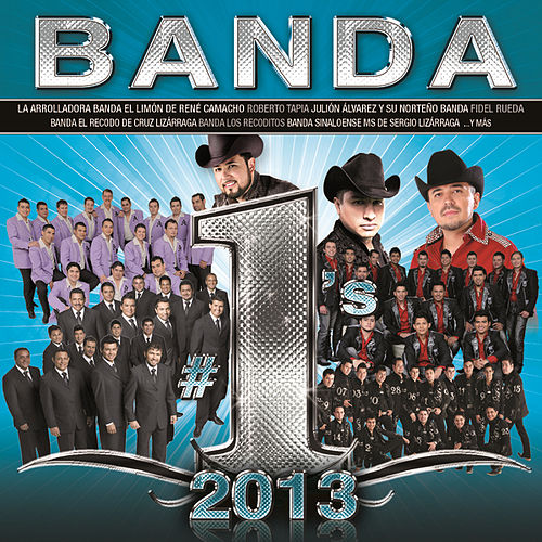 Play & Download Banda #1's 2013 by Various Artists | Napster