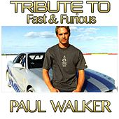 Play & Download Tribute To Fast & Furious: Paul Walker by Various Artists | Napster