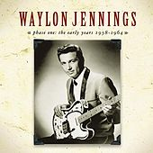 Play & Download Phase One: The Early Years 1958-1964 by Waylon Jennings | Napster