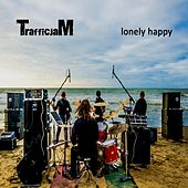 Lonely Happy by Traffic Jam