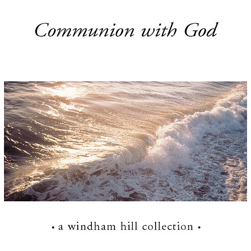 Play & Download Communion With God by Various Artists | Napster