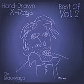 Hand-Drawn X-Rays: Best Of, vol. 2 by Sideways