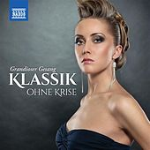 Play & Download Klassik ohne Krise: Grandioser Gesang by Various Artists | Napster