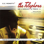 Menotti: The Telephone, Ricercare and Toccata & Canti della lontananza by Various Artists