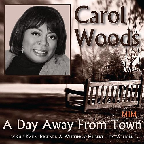Play & Download A Day Away from Town by Carol Woods | Napster