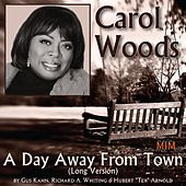 A Day Away from Town (Long Version) by Carol Woods