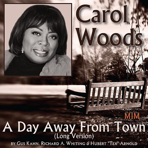 Play & Download A Day Away from Town (Long Version) by Carol Woods | Napster