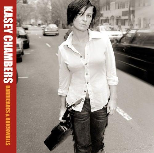 Barricades & Brickwalls by Kasey Chambers