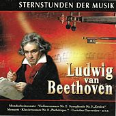 Play & Download Sternstunden der Musik: Ludwig van Beethoven by Various Artists | Napster