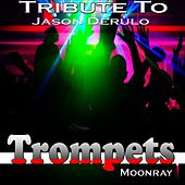 Play & Download Trumpets: Tribute to Jason Derulo by Raggio Di Luna (Moon Ray) | Napster