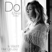 Ik Wacht Hier Op Jou (feat. Tango Tinto) by The Dø