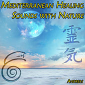 Play & Download Mediterranean Healing Sounds with Nature by Andreas | Napster