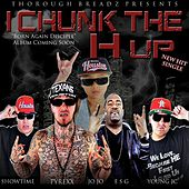 Play & Download I Chunk the H up (feat. Esg, Young Jc, ShowTime & JoJo) by Pyrexx   Napster