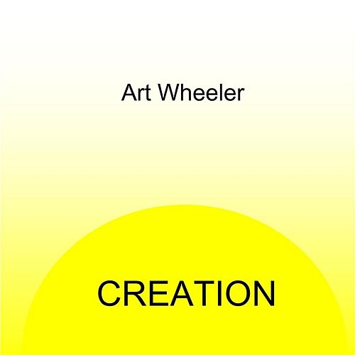 Creation by Art Wheeler