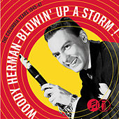 Play & Download Blowin' Up A Storm: The Columbia Years 1945-47 by Woody Herman | Napster