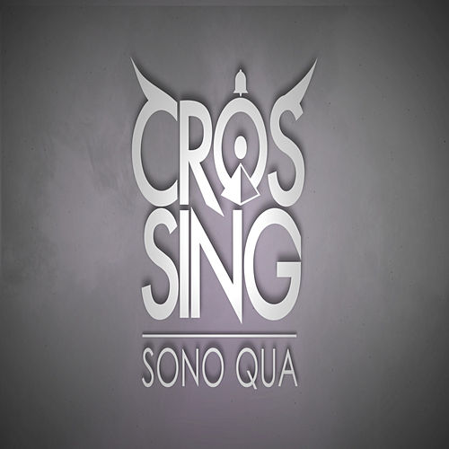 Play & Download Sono qua by The Crossing | Napster