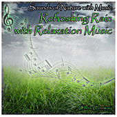 Play & Download Sounds of Nature with Music: Refreshing Rain with Relaxation Music by Chris Conway | Napster