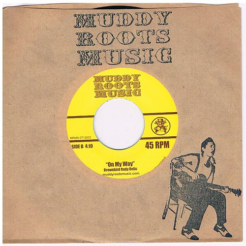 Play & Download On My Way to Muddy Roots by Brownbird Rudy Relic | Napster