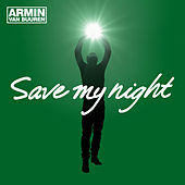 Play & Download Save My Night by Armin Van Buuren | Napster