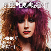 Play & Download About Last Night by Sleeper Agent | Napster