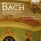 Play & Download C.P.E. Bach: Recorder Concertos - Chamber Music by Collegium Pro Musica | Napster