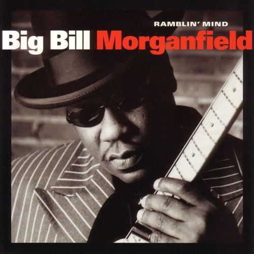 Play & Download Ramblin' Mind by Big Bill Morganfield | Napster
