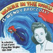 Play & Download Where In The World Is Wendy Broccoli? by Various Artists | Napster