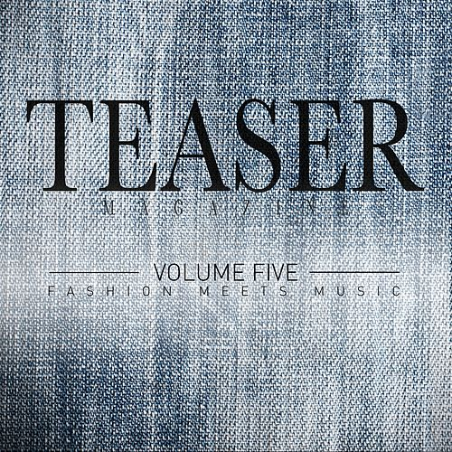 Play & Download Teaser Magazine, Vol.5 (Fashion Meets Music) by Various Artists | Napster