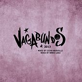 Play & Download Vagabundos 2013 - Cesar Merveille & Mirko Loko by Various Artists | Napster